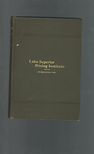 Proceedings of the Lake Superior Mining Institute 11th Annual Meeting.Oct.17-19, 1905: Lake ...