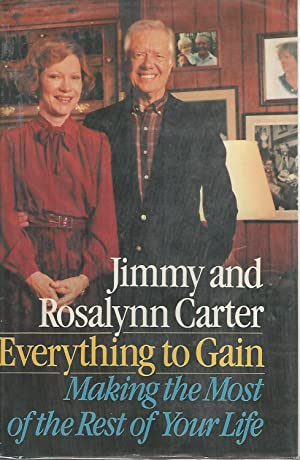Everything to Gain: Making the Most of: Carter, Jimmy &