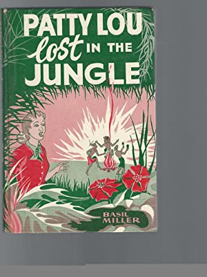 Patty Lou lost in the Jungle: Miller, Basil