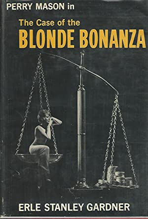 The Case of the Blonde Bonanza (A Perry Mason Mystery): Gardner, Erle Stanley