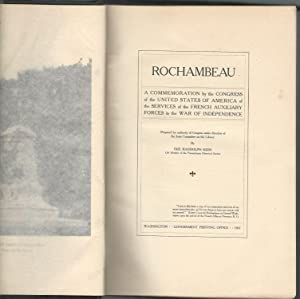 Rochambeau: A Commemoration by the Congress of the USA of the Services of The French Aux. Forces in...