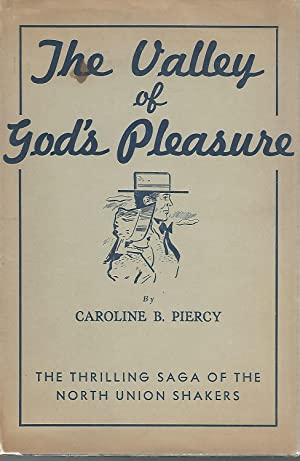 The Valley of God's Pleasure: The Thriling Saga of the North Union Shakers [Signed & ...