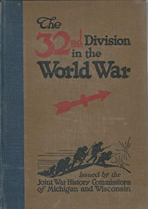 The 32nd Division in the World War: Joint War History