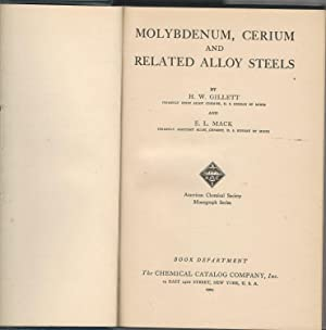 Molybdenun, Cerium and Related Alloy Steels (American Chemical Society Monograph Series): Gillett, ...