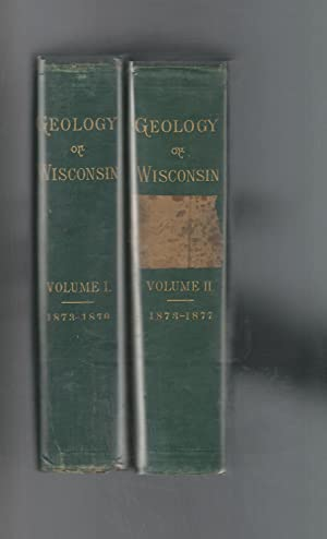 Geology of Wisconsin, Survey of 1873-1879 (2 volumes): Wisconsin, State of