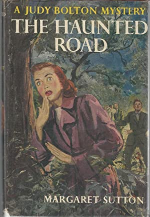 The Haunted Road (Judy Bolton #25): Sutton, Margaret