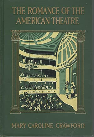 The Romance of the American Theatre: Crawford, Mary Caroline