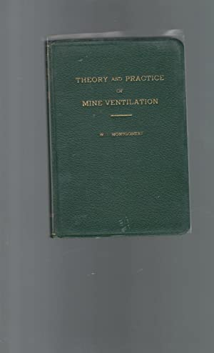 Theory and Practice of Mine Ventilation: Montgomery, William J