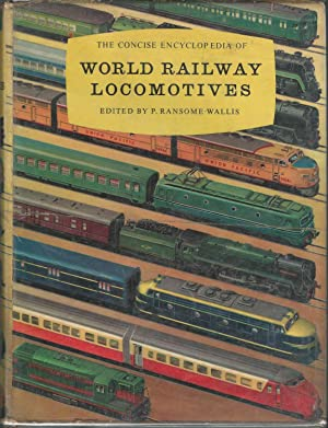 The Concise Encyclopedia of World Railway Locomotives: Ransome-Wallis, P (editor)