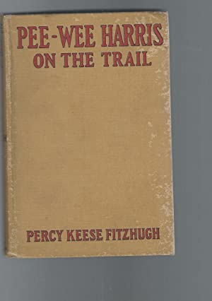 Pee-Wee Harris On The Trail (#2 in: Fitzhugh, Percy Keese