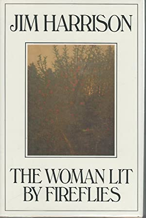 The Woman Lit By Fireflies [Signed By Author]: Harrison, Jim