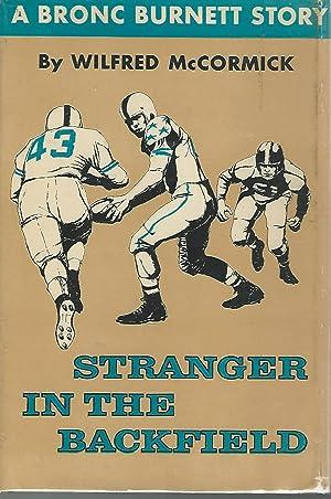 Stranger in the Backfield (#13, Bronc Burnett Story): McCormick, Wilfred
