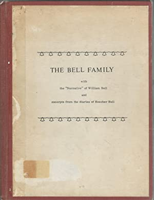 The Bell Family with the 'Narrative' of William Bell and exerpts from the diaries of ...