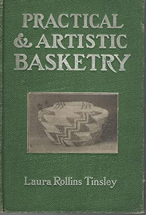 Practical & Artistic Basketry: Tinsley, Laura Rollins