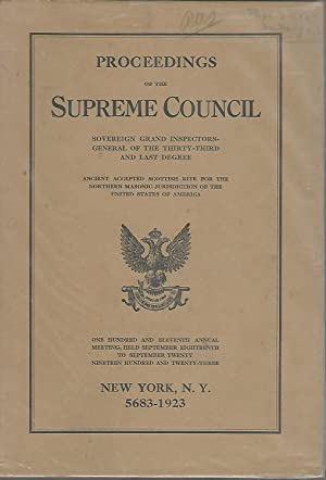 Proceedings of the Supreme Council.111th Annual Meeting, Sept 18-20, 1923: Ancient Accepted ...
