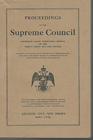 Proceedings of the Supreme Council.124th Annual Meeting, Sept 22-24, 1936: Ancient Accepted ...