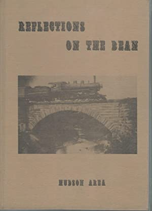 Reflections on the Bean: A History of the Hudson Area in Prose and Picture (Hudson, Michigan): ...