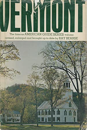 Vermont: A Guide to the Green Mountain State Capital (American Guide Series): Bearse, Ray (editor) ...