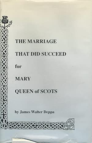The Marriage That Did Succeed for Mary: Deppa, James Walter