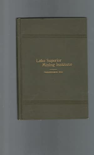 Proceedings of the Lake Superior Mining Institute 28th Annual Meeting.Sept.10-11, 1930: Lake ...