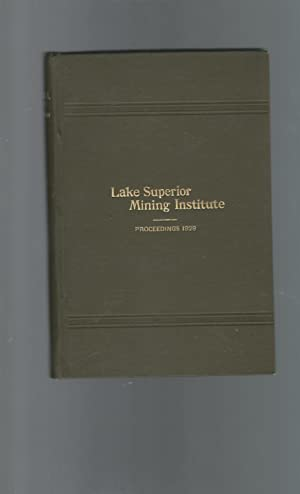 Proceedings of the Lake Superior Mining Institute 27th Annual Meeting.Sept.6-7, 1929: Lake Superior...