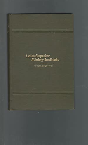 Proceedings of the Lake Superior Mining Institute 17th Annual Meeting.Aug. 28-30, 1912: Lake ...