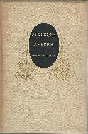 Audubon's America: The Narratives and Experiences of John James Audubon: Audubon, John James) ...