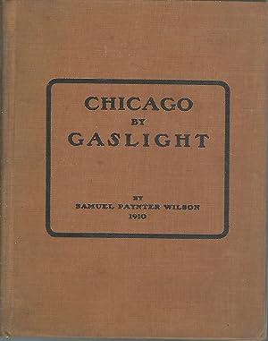 Chicago By Gaslight: Wilson, Samuel Paynter
