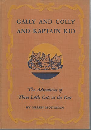 Gally and Golly and Kaptain Kid: The Adventures of Three Little Cats at the Fair [Signed by Author]...