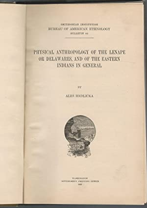 Physical Anthropology of the Lenape or Delawares, and of the Eastern Indians.(Bureau of American ...