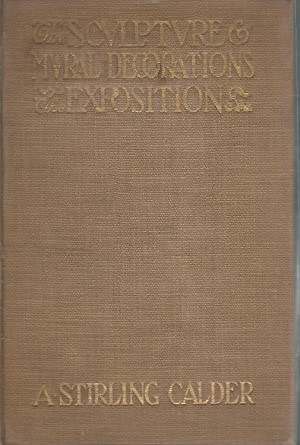 The Sculpture and Mural Decorations of the Exposition: A Pictorial Survey of the Art of the ...