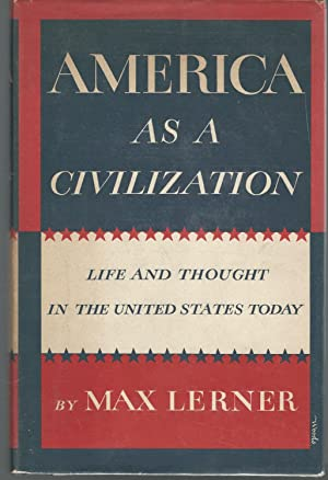 America as a Civilization: Life and Thought in the United States Today [Signed & Inscribed By ...