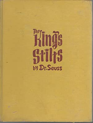 The King's Stilts: Seuss, Dr. [ Theodor Seus Geisel]