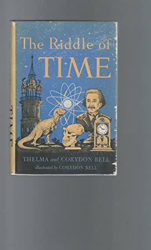 The Riddle of Time [Signed & Inscribed By Author]: Bell, Thelma Harrington & Croydon