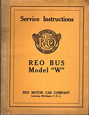 Service Instructions for Reo Bus Model 'W': Reo Motor Car Company