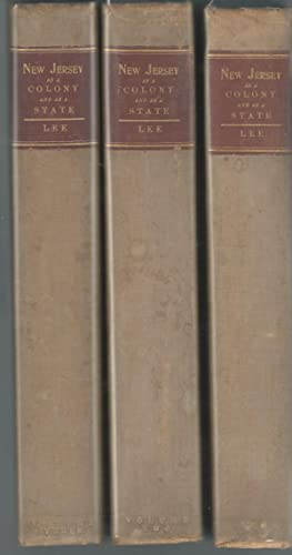 New Jersey As A Colony and As A State (3 volumes): Lee, Francis Bazley