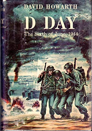 D Day: The Sixth of June, 1944: Howarth, David