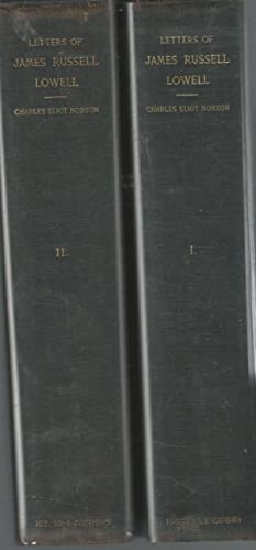 Letters of James Russell Lowell (2 Volumes, complete): Lowell, James Russell) Norton, Charles Eliot...