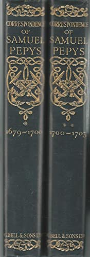 Private Correspondence and Miscellaneous Papers of Samuel Pepys, 1679-1703 (2 Volumes, complete): ...
