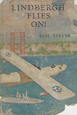 """Lindbergh Flies on!: A Story of a Hero, and of the Pioneers, and """"Empire Builders of the Air&..."""