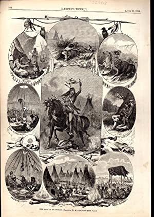 ENGRAVING:'The Life of an Indian'.engravings from Harper's Weekly, June 20, 1868: ...