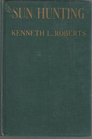 Sun Hunting: Adventures and Observations Among Native and Migratory Tribes of Florida.: Roberts, ...