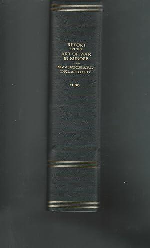 Report on the Art of War in Europe in 1854, 1855, & 1856: Delafield, Richard