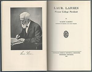 Laur. Larsen: Pioneer College President: Larsen, Laurence) Larsen, Karen