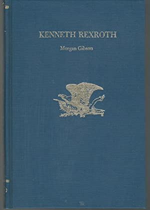 Kenneth Rexroth (Twayne's United States Authors Series): Rexroth, Kenneth) Gibson,