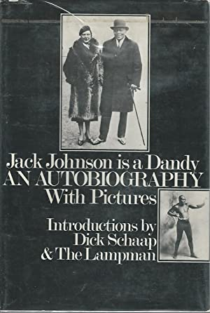 Jack Johnson is a Dandy: An Autobiography: Johnson, Jack