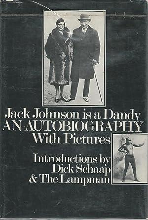 Jack Johnson is a Dandy: An Autobiography: Johnson, Jack