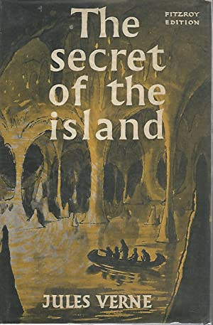 The Secret of the Island , Including Also Part Two of Marooned: Verne, Jules