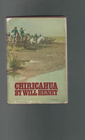 Chiricahua [First Edition]: Henry, Will
