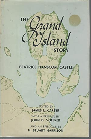 The Grand Island Story: Castle, Beatrice Hanscom) Carter, James L ed